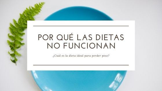 Por qué las dietas no funcionan